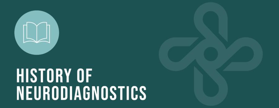 The History of Neurodiagnostics