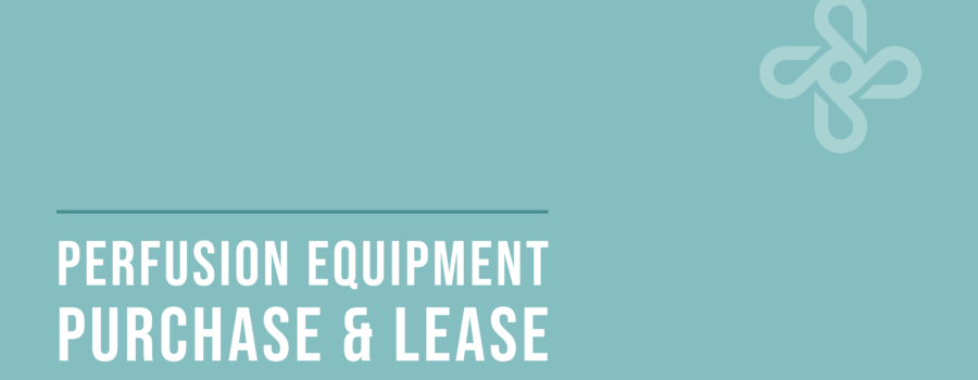 Perfusion Equipment Purchase and Lease